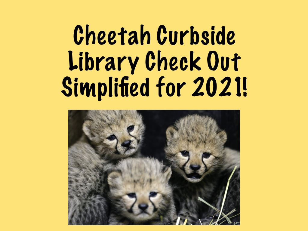 Cheetah Curbside Check Out - January 2021