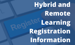 Hybrid and Remote Learning Registration Information