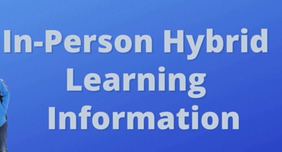 In-Person Hybrid Learning Information