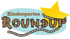 Kindergarten Roundup 8/24/19 and 9/4/19