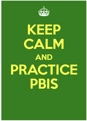 Keep Calm and Practice PBIS