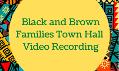 Video: Black and Brown Families Town Hall