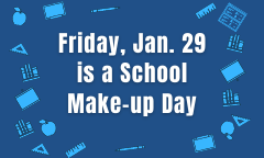 Friday, January 29 is a School Make-up Day