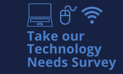 Take Our Technology Needs Survey by August 18