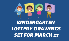 Kindergarten Lottery Drawings Set for March 27