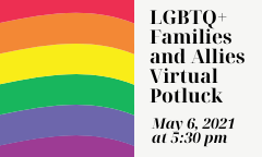LGBTQ+ Families and Allies Virtual Potluck on May 6