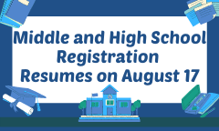Middle and High School Student Registration Will Resume at Schools on August 17