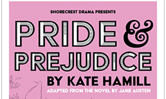 Shorecrest Drama Presents: Pride and Prejudice