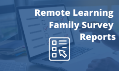 Remote Learning Family Survey Reports