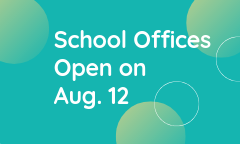 School Offices Open on August 12, Parkwood and North City Offices Temporarily Relocated