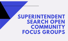 Superintendent Search Open Community Focus Groups
