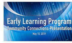 Early Learning Program Community Connections Presentation Video Now Available