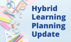 Hybrid Learning and On-Site Instruction Planning Update
