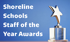 Shoreline Schools Staff of the Year Awards on May 15 at 6pm