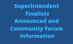 Superintendent Finalists Announced and Community Forum Opportunities